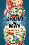 Snow in May: Stories - Kseniya Melnik