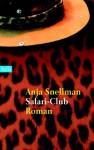 Safari Club - Camilla Frostell, Anja Snellman