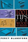 1001 Tips for Woodworkers - Percy W. Blandford