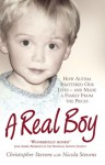 A Real Boy: How Autism Shattered Our Lives and Made a Family from the Pieces - Christopher Stevens, Nicola Stevens