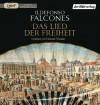 Das Lied der Freiheit - Ildefonso Falcones, Dietmar Wunder, Stefanie Karg