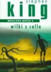Wilki z Calla (The Dark Tower #5) - Stephen King