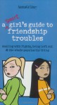 A Smart Girls Guide to Friendship Troubles: Dealing With Fights, Being Left Out and the Whole Popularity thing - Patti Kelley Criswell, Patti Kelley Crisswell, Angela Martini