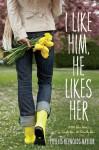 I Like Him, He Likes Her - Phyllis Reynolds Naylor