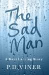 The Sad Man (Short Story): A Dani Lancing Story - P.D. Viner