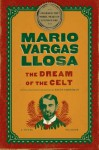 The Dream of the Celt: A Novel - Edith Grossman, Mario Vargas Llosa