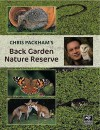 Chris Packham's Back Garden Nature Reserve - Chris Packham, David Bellamy