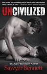 Uncivilized - Sawyer Bennett
