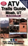 ATV Trails Guide Moab, UT - Charles A. Wells