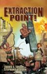 Extraction Point! - Travis S. Taylor, Stephanie Osborn