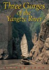 Three Gorges of the Yangtze River: Chongqing to Wuhan - Raynor Shaw, Paul Mooney, Bill Hurst