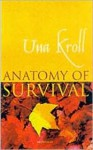 Anatomy of Survival - Una Kroll