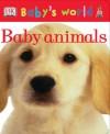 Baby's World Board Book: Baby Animals (Baby's World Board Books) - Anne Millard