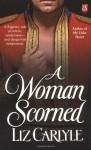 A Woman Scorned (Lorimer Family & Clan Cameron #2) - Liz Carlyle
