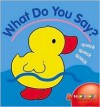 What Do You Say? - Balloon Books