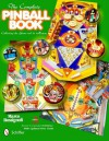 The Complete Pinball Book: Collecting the Game & Its History - Marco Rossignoli