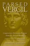 Parsed Vergil: Completely Scanned-Parsed Vergil's Aeneid Book I - Virgil, Archibald A. Maclardy