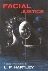 Facial Justice - L.P. Hartley