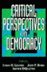 Critical Perspectives on Democracy - Lyman H. Legters, Arthur DiQuattro