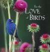 For the Love of Birds - Carl R. Sams II, Jean Stoick