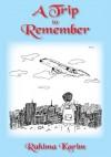A Trip to Remember - Rahima Karim