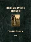 Hilding Kvists minnen - Thomas Tidholm