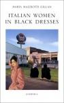 Italian Women in Black Dresses - Maria Mazziotti Gillan