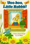 Yoo-Hoo, Little Rabbit (Peek-a-Board Books(TM)) - J.P. Miller