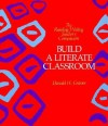 Build a Literate Classroom - Donald H. Graves