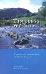 Timeless Wisdom: What Irish Proverbs Tell Us about Ourselves - Aidan Moran, Michael O'Connell