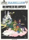 Isabelle, Tome 5: Un empire de dix arpents - Yvan Delporte, André Franquin, Will