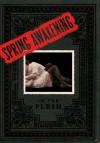 Spring Awakening: In the Flesh - David Cote