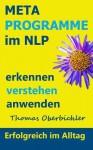 Metaprogramme Im Nlp Erkennen, Verstehen, Anwenden - Thomas Oberbichler, Christiane Pape