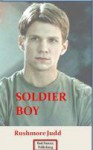 Soldier Boy - Rushmore Judd