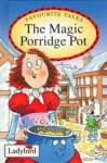 The Magic Porridge Pot (Favourite Tales) - Joan Stimson