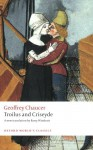 Troilus and Criseyde (Oxford World's Classics) - Geoffrey Chaucer, Barry Windeatt