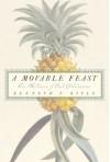 A Movable Feast: Ten Millennia of Food Globalization - Kenneth F. Kiple