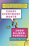 Candy Everybody Wants (P.S.) - Josh Kilmer-Purcell