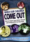 When Our Children Come Out - Maria Pallotta-Chiarolli
