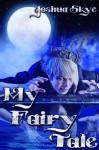 My Fairy Tale - Joshua Skye
