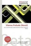 Vienna Prelude (Novel) - Lambert M. Surhone