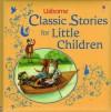 Classic Stories for Little Children - Jenny Tyler