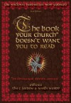The Book Your Church* Doesn't Want You to Read: *Or Synagogue, Temple, Mosque... - Tim C. Leedom