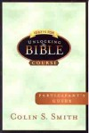 Ten Keys for Unlocking the Bible Course: Participants Guide - Colin S. Smith