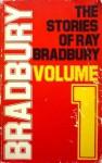 The Stories of Ray Bradbury Volume 1 - Ray Bradbury