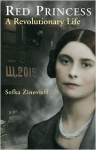 Red Princess: A Revolutionary Life - Sofka Zinovieff