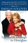 Like Sands Through the Hourglass - Bill Hayes, Susan Seaforth Hayes