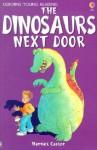 The Dinosaurs Next Door - Harriet Castor