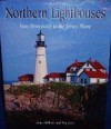 Northern Lighthouses: New Brunswick to the Jersey Shore - Bruce Roberts