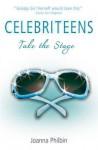 Take the Stage (Celebriteens #3) - Joanna Philbin